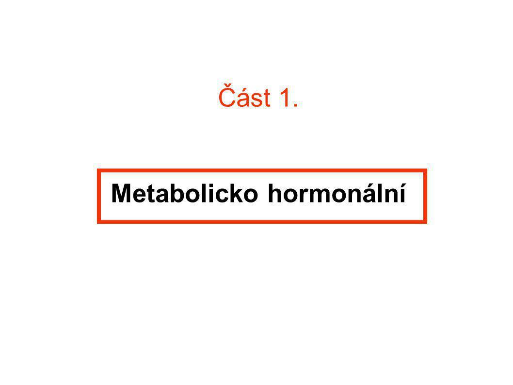 Část 1. Metabolicko hormonální