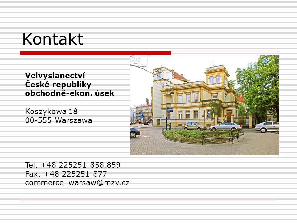 Kontakt Velvyslanectví České republiky obchodně-ekon. úsek Koszykowa 18 00-555 Warszawa Tel. +48 225251 858,859 Fax: +48 225251 877 commerce_warsaw@mz
