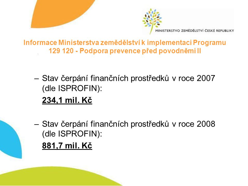 Informace Ministerstva zemědělství k implementaci Programu 129 120 - Podpora prevence před povodněmi II –Stav čerpání finančních prostředků v roce 200