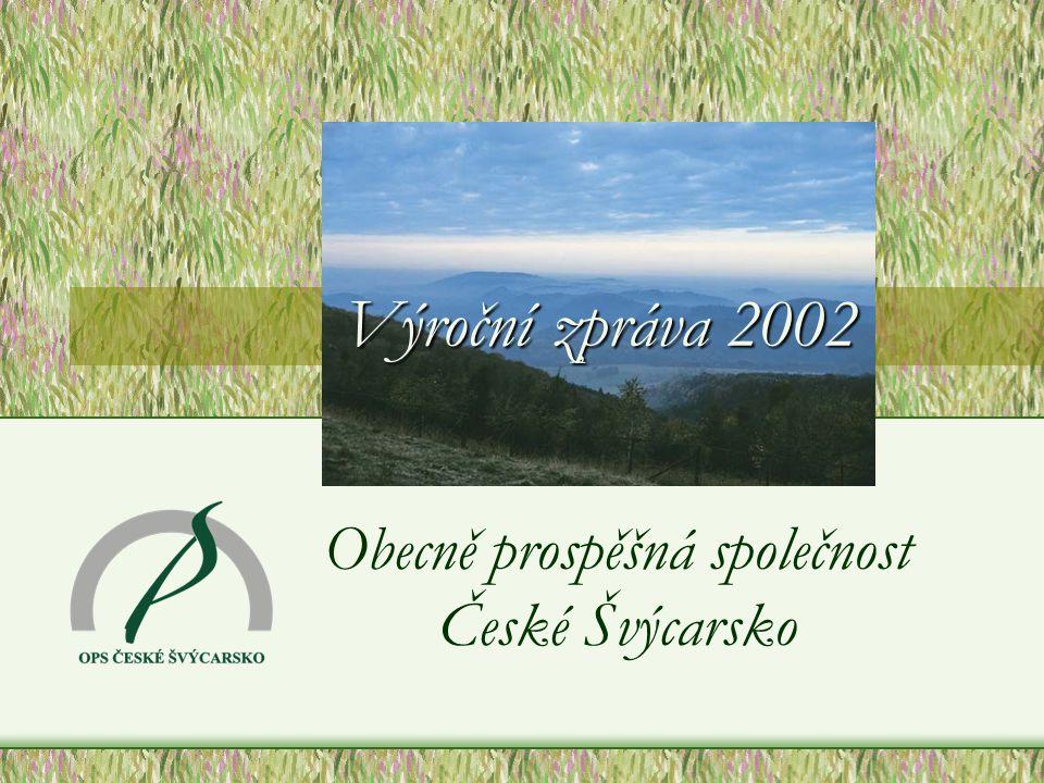 Výroční zpráva 2002 Obecně prospěšná společnost České Švýcarsko