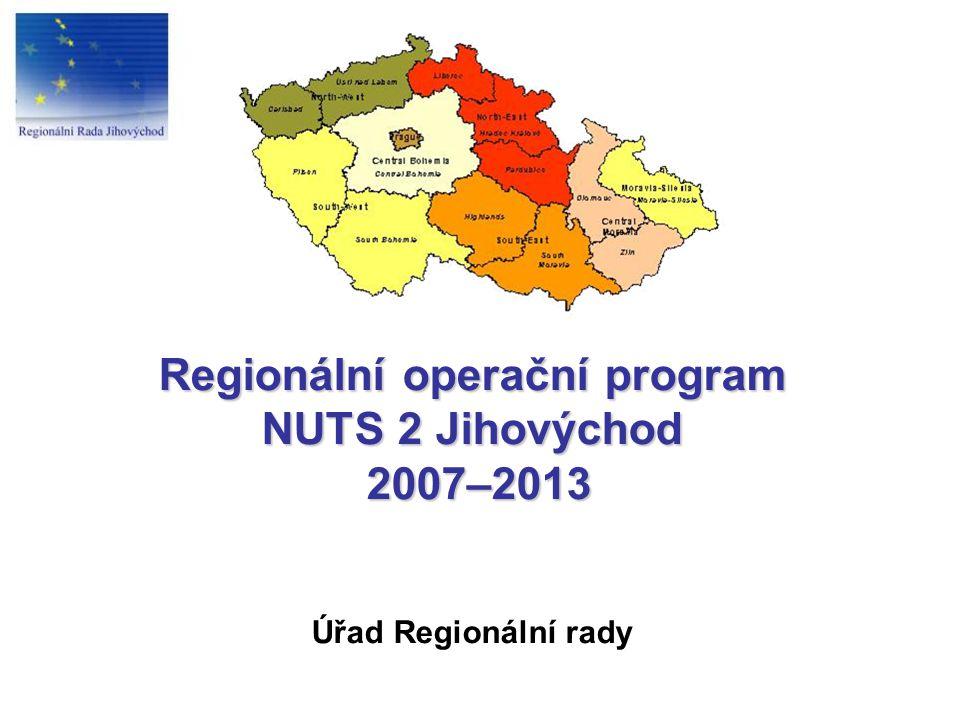 Regionální operační program NUTS 2 Jihovýchod 2007–2013 Regionální operační program NUTS 2 Jihovýchod 2007–2013 Úřad Regionální rady