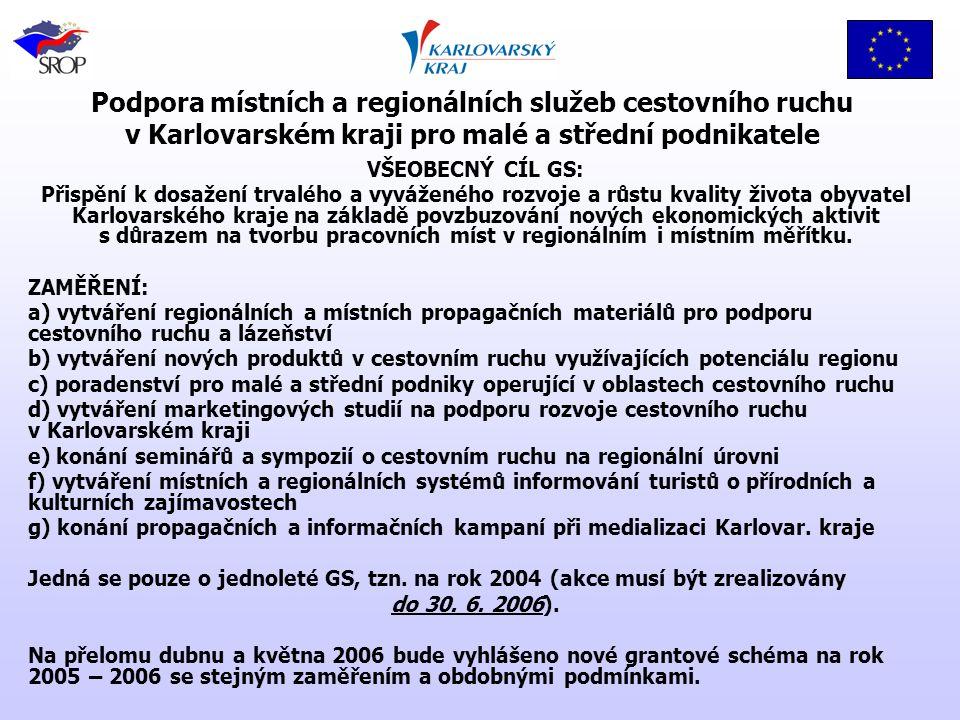 Grantová schémata Karlovarského kraje v rámci opatření 1.1 SROP pro MSP 1.Program na podporu DROBNÉHO podnikání v hospodářsky slabých a strukturálně postižených regionech Karlovarského kraje pro období 2004-2006 (Nařízení Komise (ES) č.
