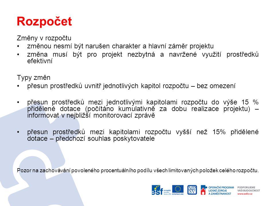 Úhrada výdajů rozpočtu Přehled průběžných zálohových plateb Délka projektu - předkládání monitorovacích zpráv limit celk.