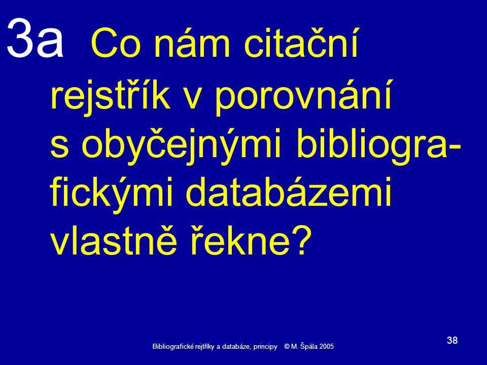 Bibliografické rejtříky a databáze, principy © M.