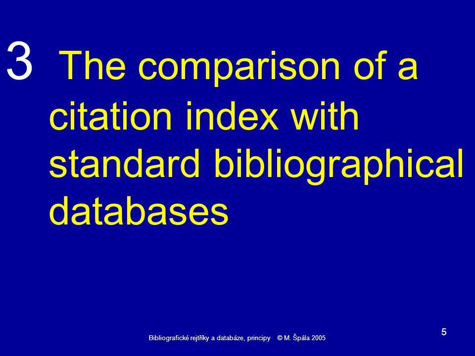 Bibliografické rejtříky a databáze, principy © M.Špála 2005 16 Reference 6 - Černý..........