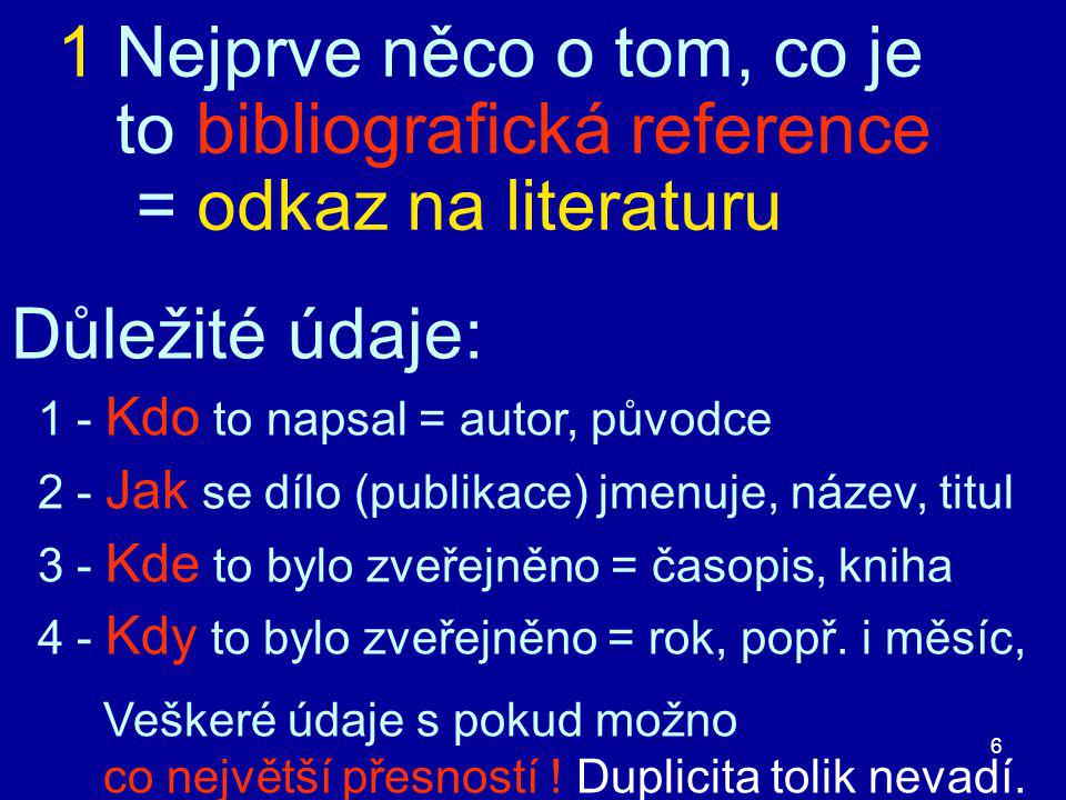 Bibliografické rejtříky a databáze, principy © M.Špála 2005 17 Reference 6 - Černý..........