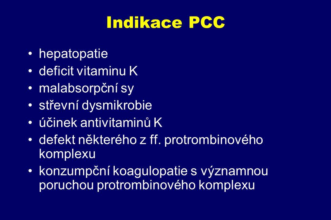 Indikace PCC hepatopatie deficit vitaminu K malabsorpční sy střevní dysmikrobie účinek antivitaminů K defekt některého z ff. protrombinového komplexu