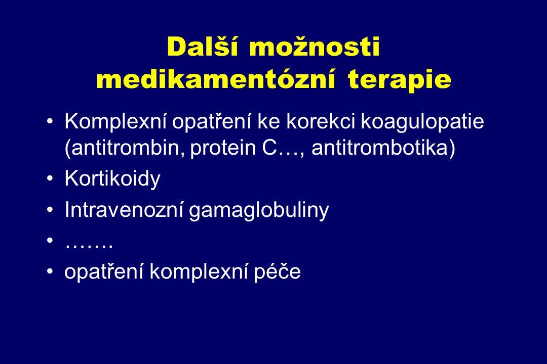 Další možnosti medikamentózní terapie Komplexní opatření ke korekci koagulopatie (antitrombin, protein C…, antitrombotika) Kortikoidy Intravenozní gam