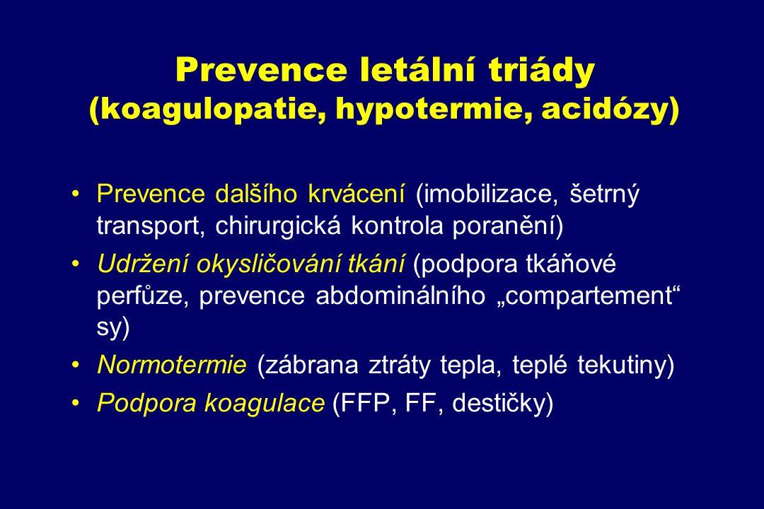 Prevence letální triády (koagulopatie, hypotermie, acidózy) Prevence dalšího krvácení (imobilizace, šetrný transport, chirurgická kontrola poranění) U
