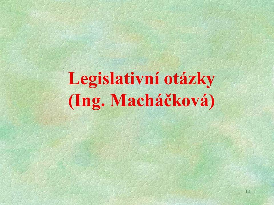 14 Legislativní otázky (Ing. Macháčková)