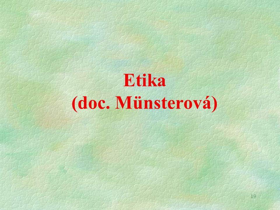 19 Etika (doc. Münsterová)