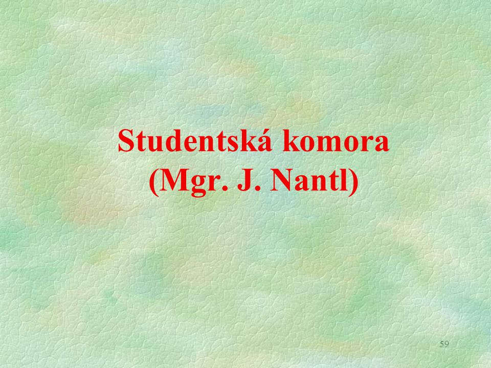 59 Studentská komora (Mgr. J. Nantl)