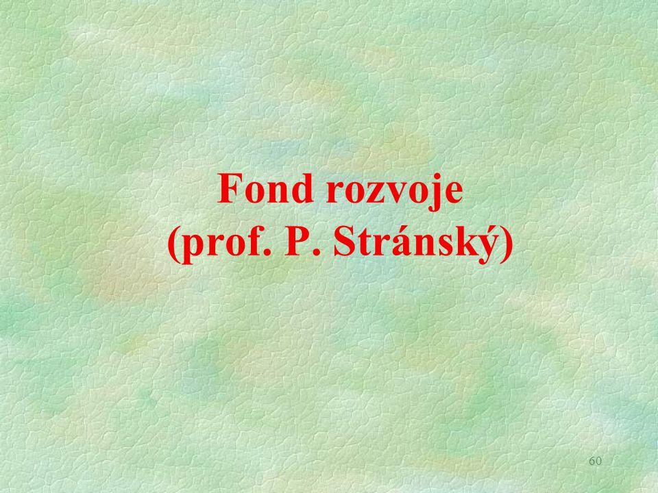 60 Fond rozvoje (prof. P. Stránský)