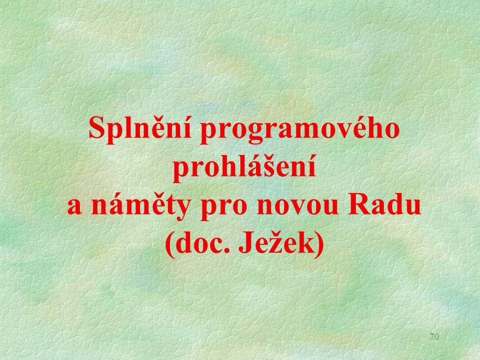 70 Splnění programového prohlášení a náměty pro novou Radu (doc. Ježek)