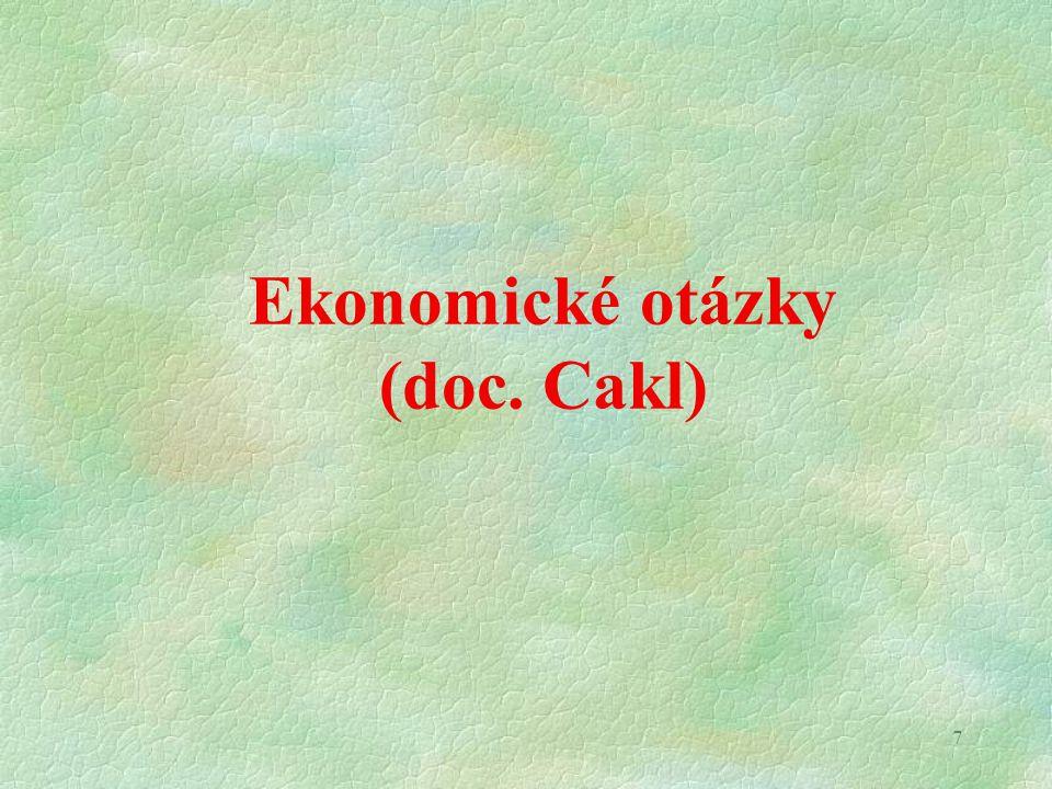 7 Ekonomické otázky (doc. Cakl)