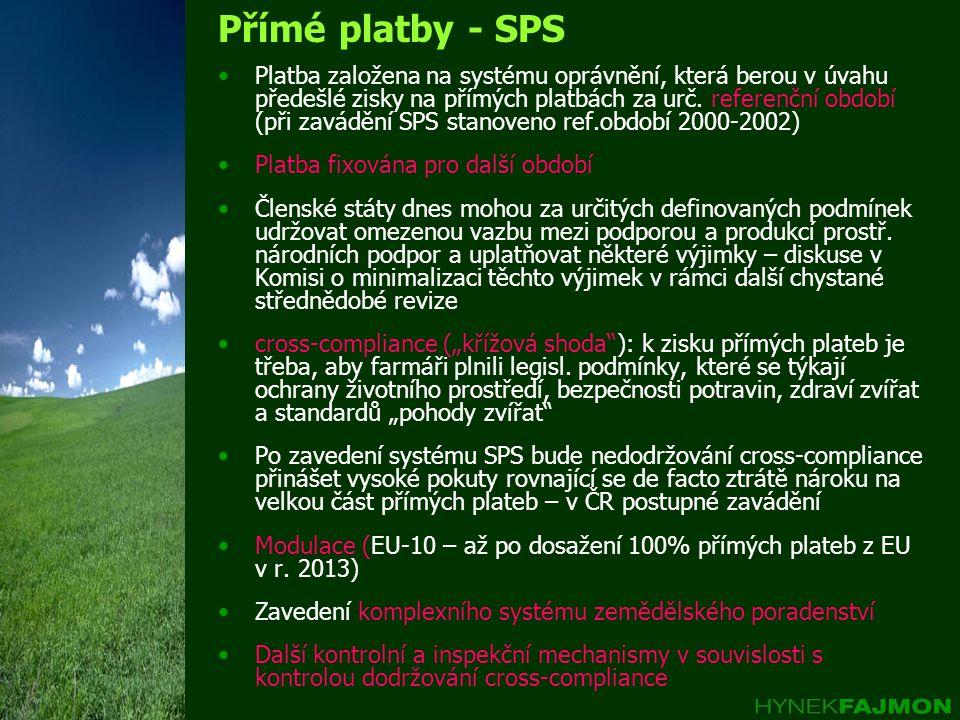 Přímé platby - SPS Platba založena na systému oprávnění, která berou v úvahu předešlé zisky na přímých platbách za urč.