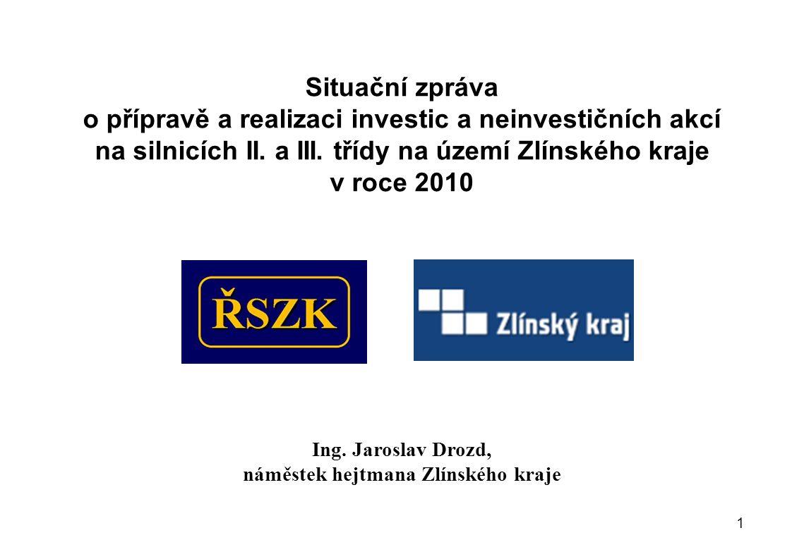 1 Situační zpráva o přípravě a realizaci investic a neinvestičních akcí na silnicích II.