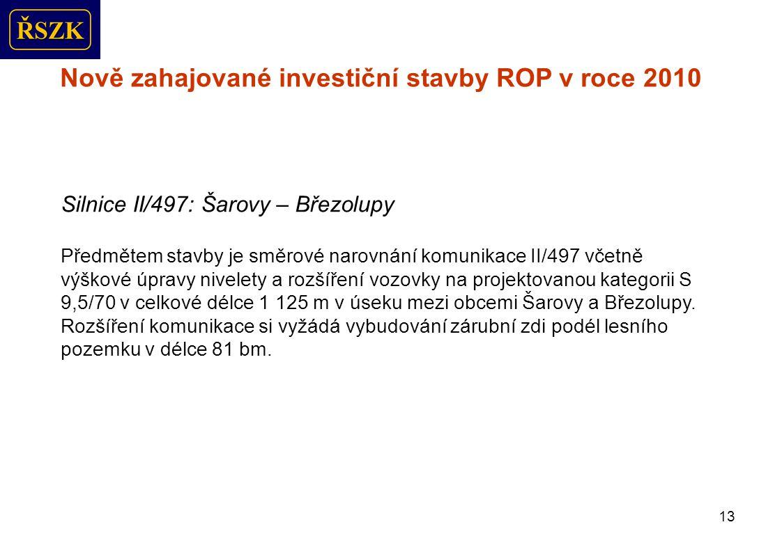 14 Nově zahajované investiční stavby ROP v roce 2010 Silnice II/492: Horní Lhota - křiž.se sil.