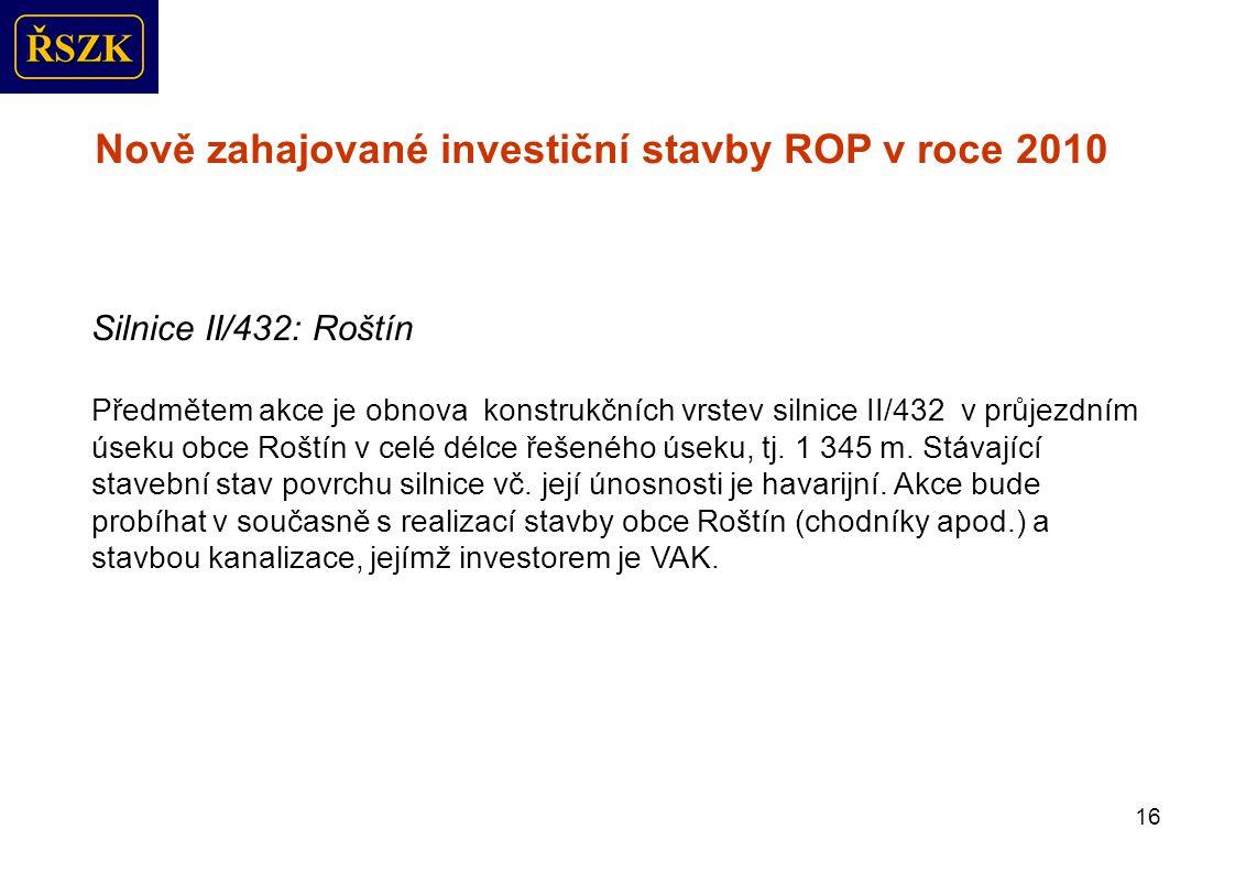 17 Nově zahajované investiční stavby ROP v roce 2010 Silnice II/495: Bylnice, most ev.č.