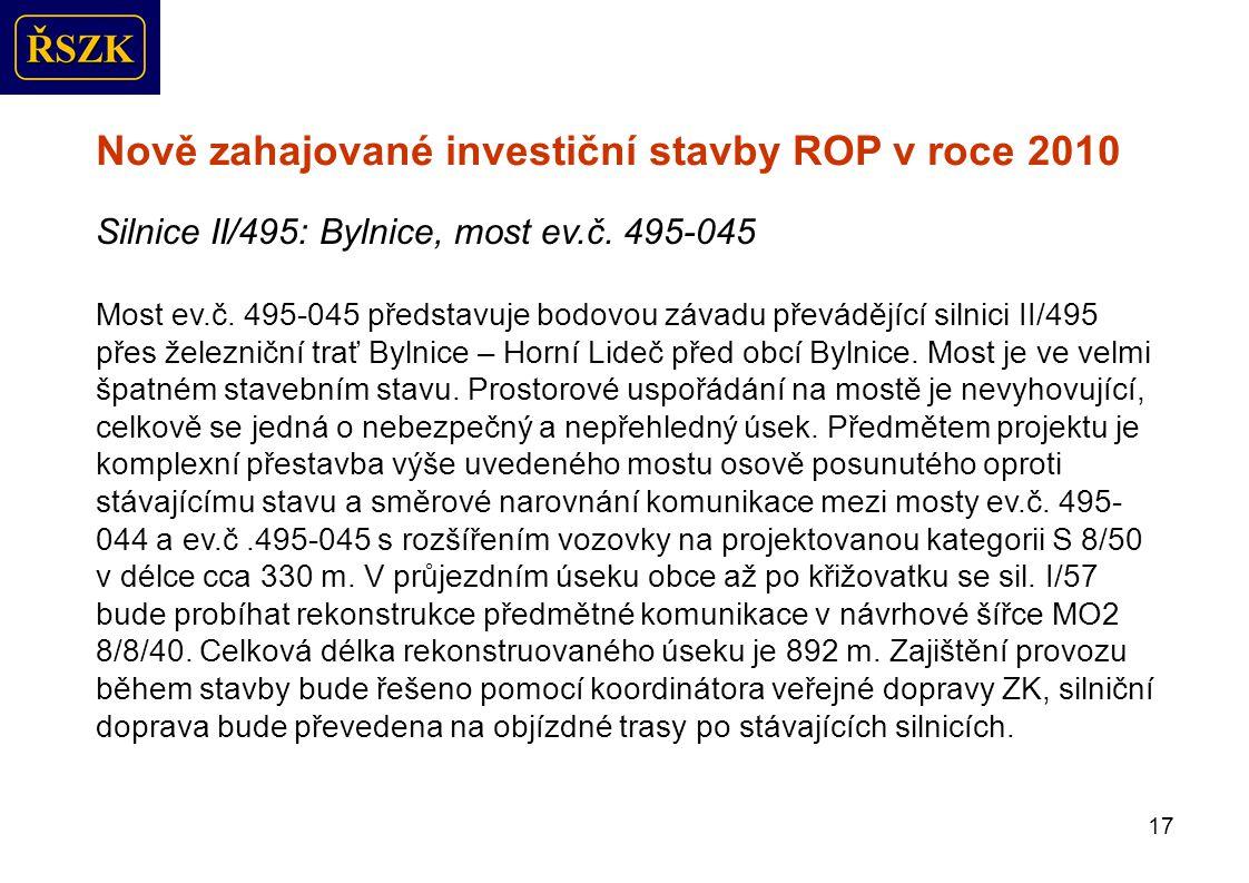 18 Nově zahajované investiční stavby ROP v roce 2010 Silnice II/495: Bojkovice, most ev.č.