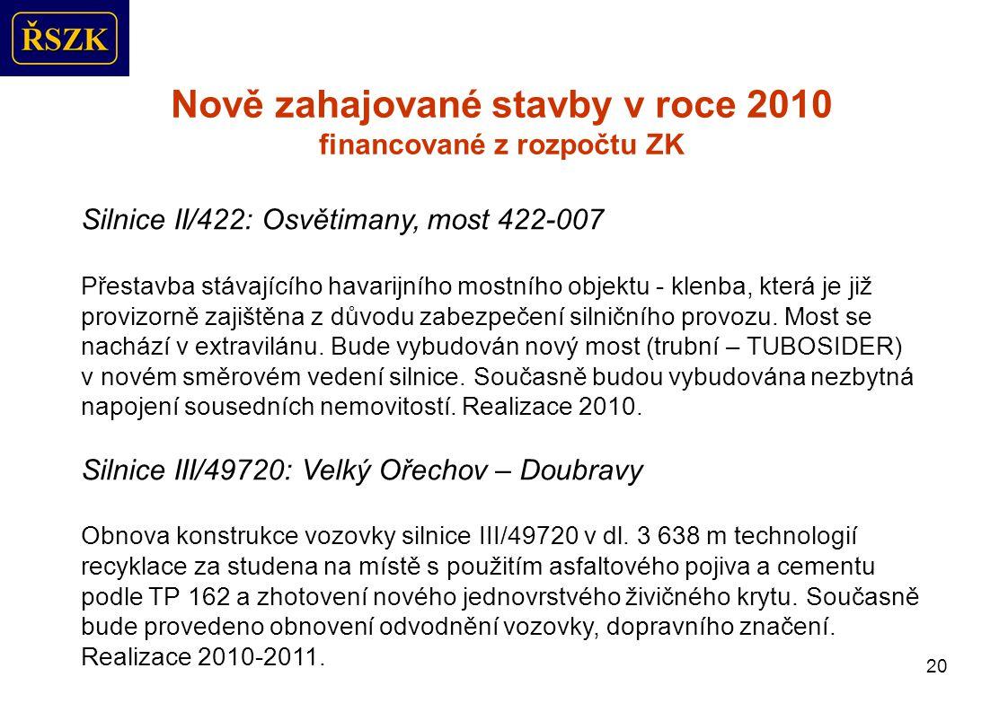 21 Nově zahajované stavby v roce 2010 financované z rozpočtu ZK Silnice III/4991: Ostrožská Lhota Úprava komunikace v průjezdním úseku (v zastavěném území) obce Ostrožská Lhota v celkové délce 478,76 m.