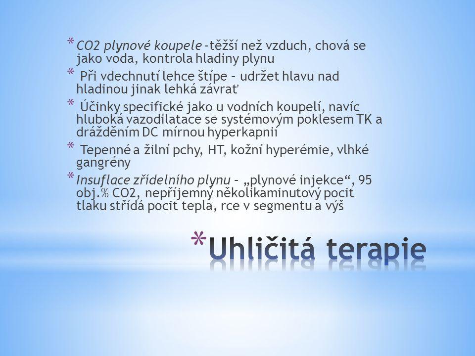 * CO2 plynové koupele –těžší než vzduch, chová se jako voda, kontrola hladiny plynu * Při vdechnutí lehce štípe – udržet hlavu nad hladinou jinak lehk