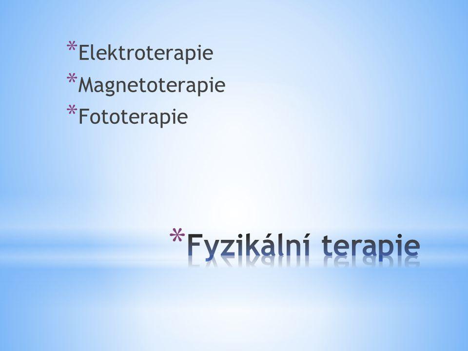 * Elektroterapie * Magnetoterapie * Fototerapie