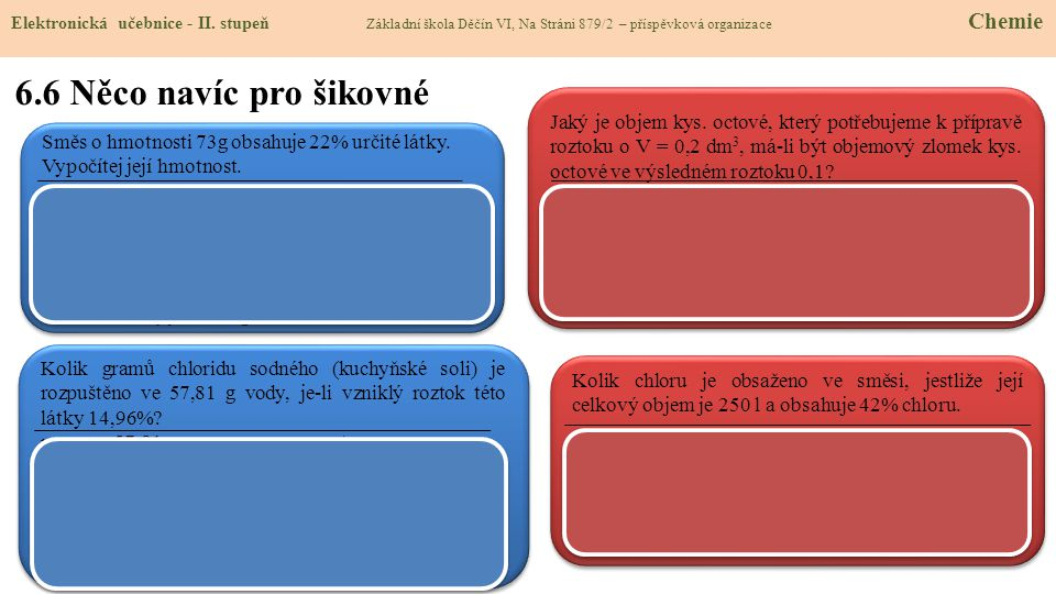 6.6 Něco navíc pro šikovné Elektronická učebnice - II. stupeň Základní škola Děčín VI, Na Stráni 879/2 – příspěvková organizace Chemie Směs o hmotnost