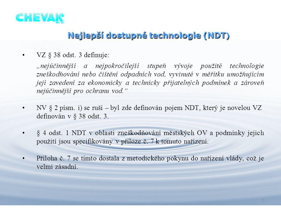 """Nejlepší dostupné technologie (NDT ) Nejlepší dostupné technologie (NDT ) VZ § 38 odst. 3 definuje: """"nejúčinnější a nejpokročilejší stupeň vývoje použ"""