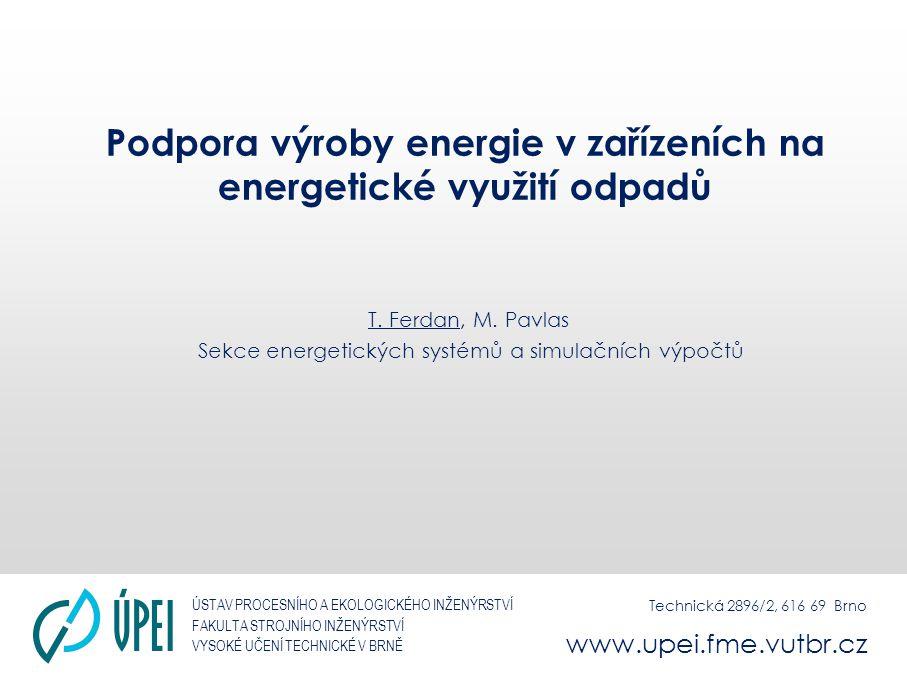 ÚSTAV PROCESNÍHO A EKOLOGICKÉHO INŽENÝRSTVÍ FAKULTA STROJNÍHO INŽENÝRSTVÍ VYSOKÉ UČENÍ TECHNICKÉ V BRNĚ Minimální účinnost užití energie Minimální účinnost výroby energie v parním turbosoustrojí pro kogeneraci (Příloha č.