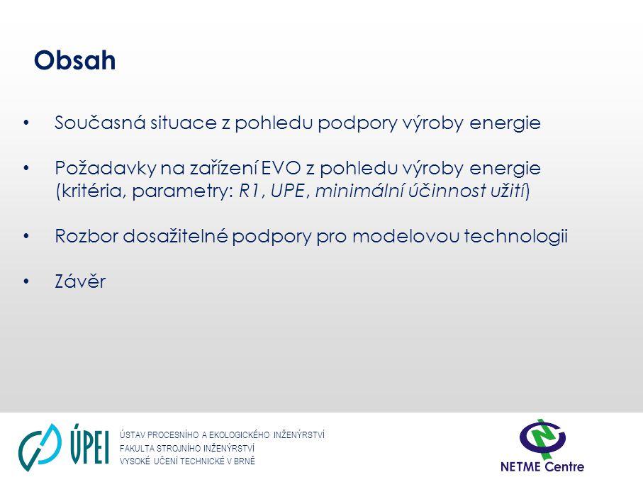 ÚSTAV PROCESNÍHO A EKOLOGICKÉHO INŽENÝRSTVÍ FAKULTA STROJNÍHO INŽENÝRSTVÍ VYSOKÉ UČENÍ TECHNICKÉ V BRNĚ Kritérium Energy Efficiency (R1) R1> 0,65 pak energetické využití, jinak odstranění Ne účinnost ale měrné úspory primární energie.