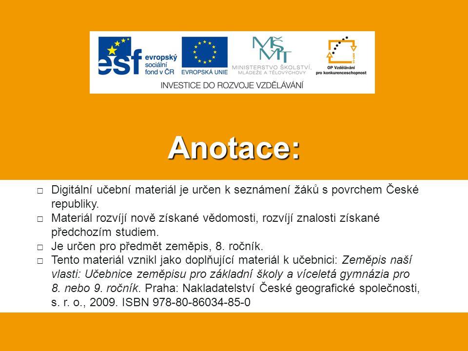 Anotace: □Digitální učební materiál je určen k seznámení žáků s povrchem České republiky.