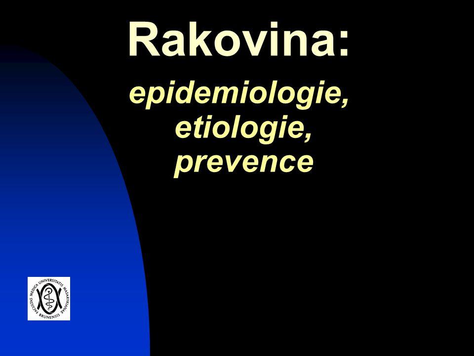 Rakovina: epidemiologie, etiologie, prevence