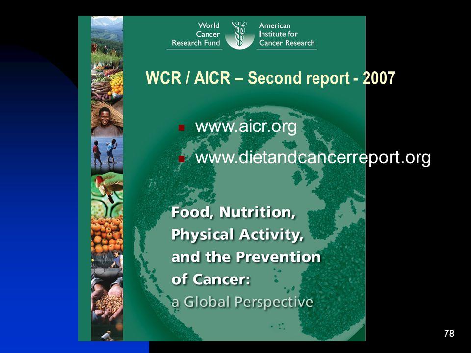 78 WCR / AICR – Second report - 2007 www.dietandcancerreport.org www.aicr.org