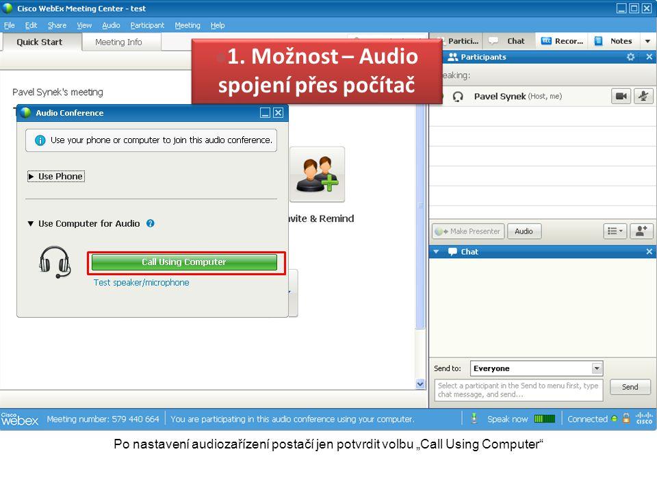 """Po nastavení audiozařízení postačí jen potvrdit volbu """"Call Using Computer"""" 1. Možnost – Audio spojení přes počítač"""