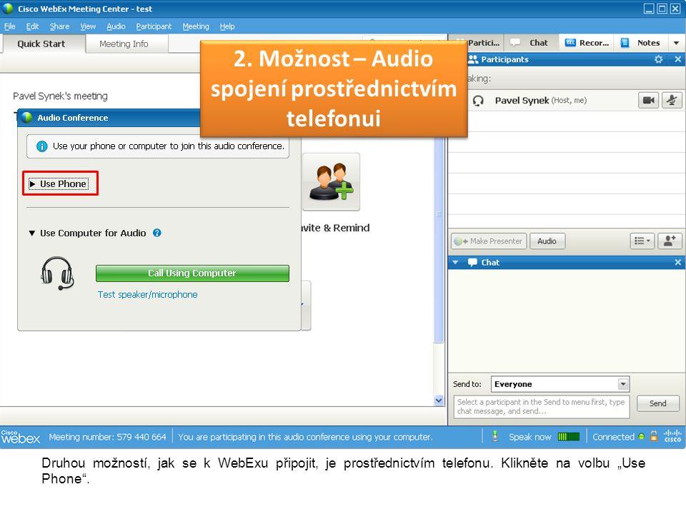"""Druhou možností, jak se k WebExu připojit, je prostřednictvím telefonu. Klikněte na volbu """"Use Phone"""". 2. Možnost – Audio spojení prostřednictvím tele"""
