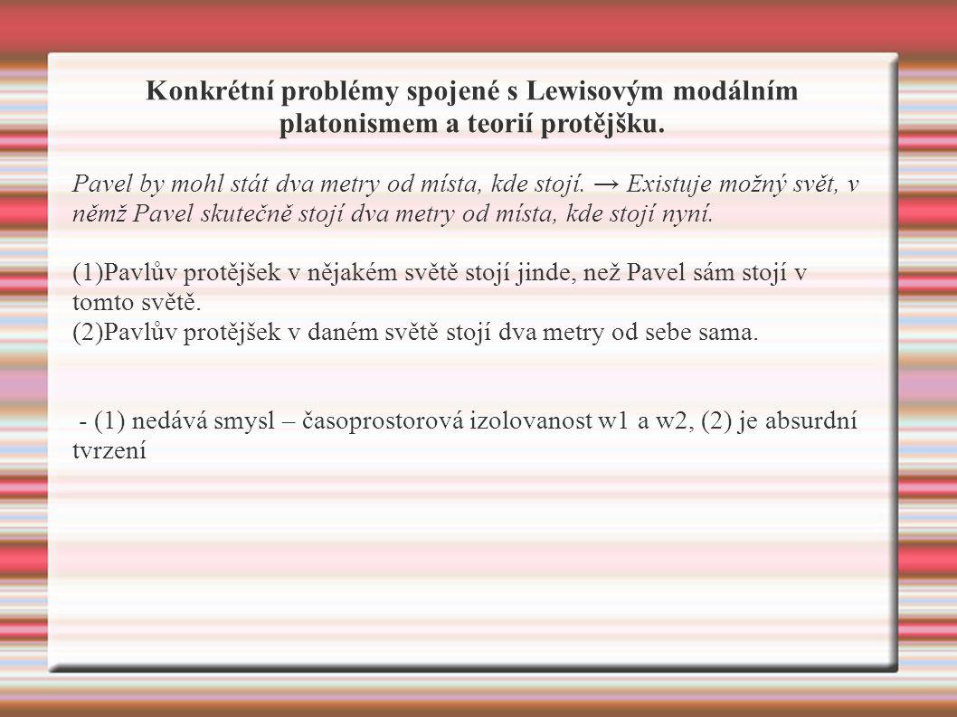 Konkrétní problémy spojené s Lewisovým modálním platonismem a teorií protějšku.