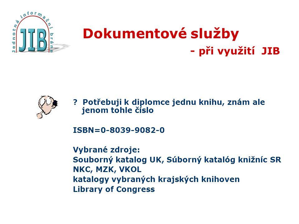 Dokumentové služby - při využití JIB .