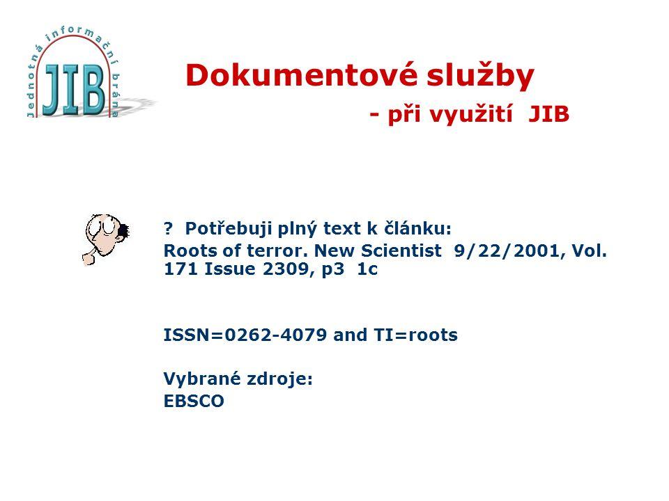 Dokumentové služby - při využití JIB . Potřebuji plný text k článku: Roots of terror.