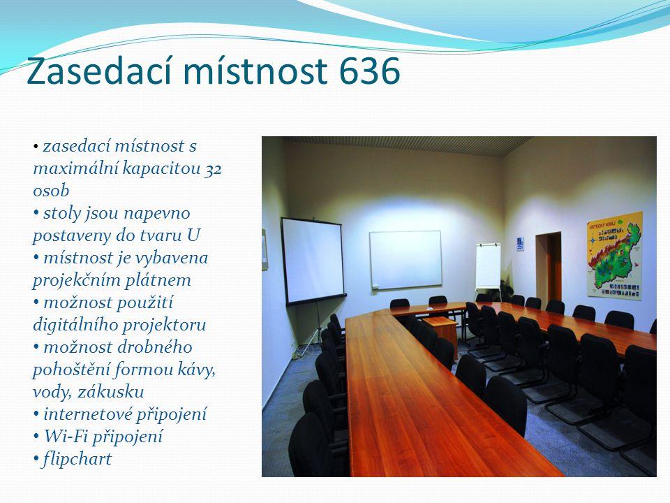 Zasedací místnost 636 zasedací místnost s maximální kapacitou 32 osob stoly jsou napevno postaveny do tvaru U místnost je vybavena projekčním plátnem