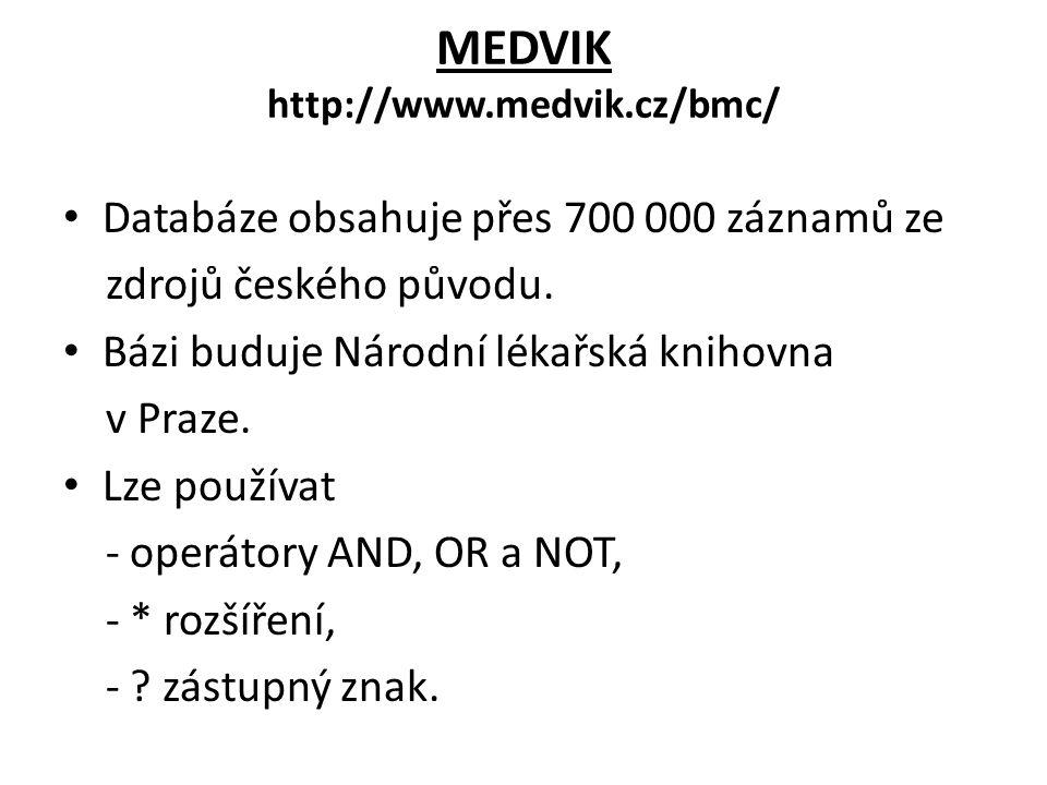 Medvik Pokročilé vyhledávání Vybrat potřebné pojmy a kliknout na příslušný operátor (vztah mezi výrazy).