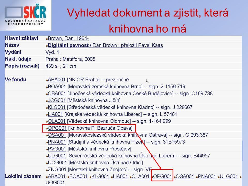 Školení JVK České Budějovice 8.12.2006 Vyhledat dokument a zjistit, která knihovna ho má