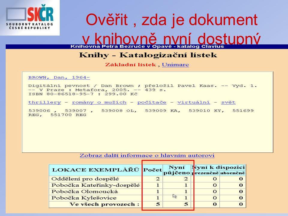 Školení JVK České Budějovice 8.12.2006 Ověřit, zda je dokument v knihovně nyní dostupný