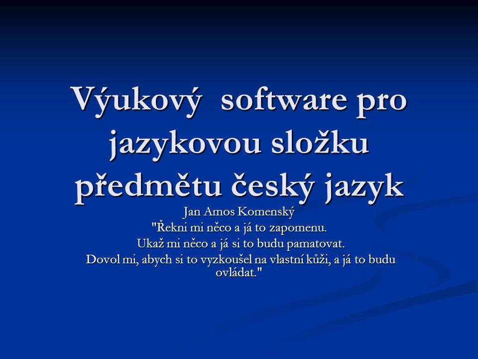 Výukový software pro jazykovou složku předmětu český jazyk Jan Amos Komenský