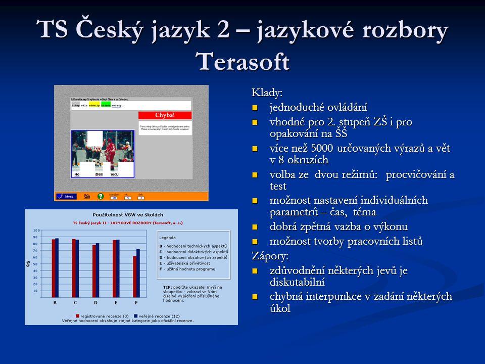 TS Český jazyk 2 – jazykové rozbory Terasoft Klady: jednoduché ovládání vhodné pro 2. stupeň ZŠ i pro opakování na ŠŠ více než 5000 určovaných výrazů