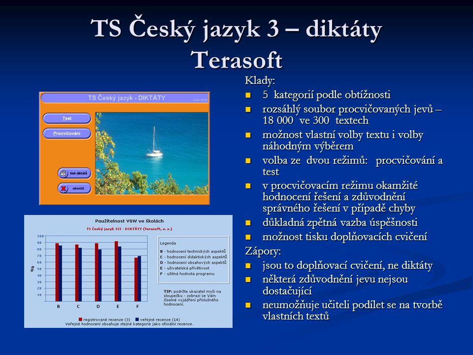 TS Český jazyk 3 – diktáty Terasoft Klady: 5 kategorií podle obtížnosti rozsáhlý soubor procvičovaných jevů – 18 000 ve 300 textech možnost vlastní vo