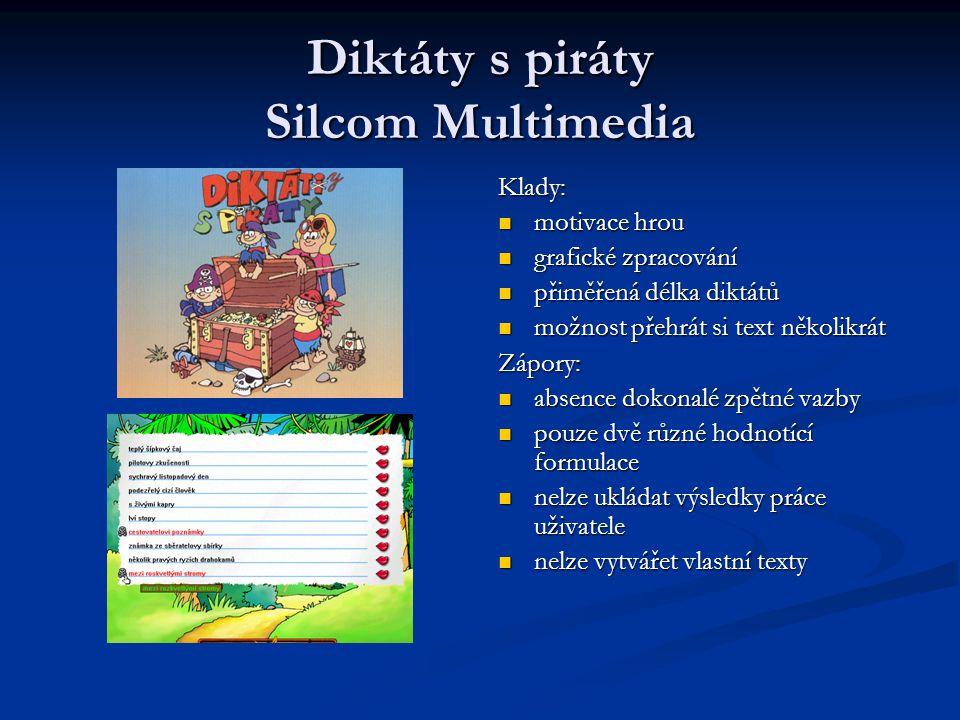 Diktáty s piráty Silcom Multimedia Klady: motivace hrou grafické zpracování přiměřená délka diktátů možnost přehrát si text několikrát Zápory: absence