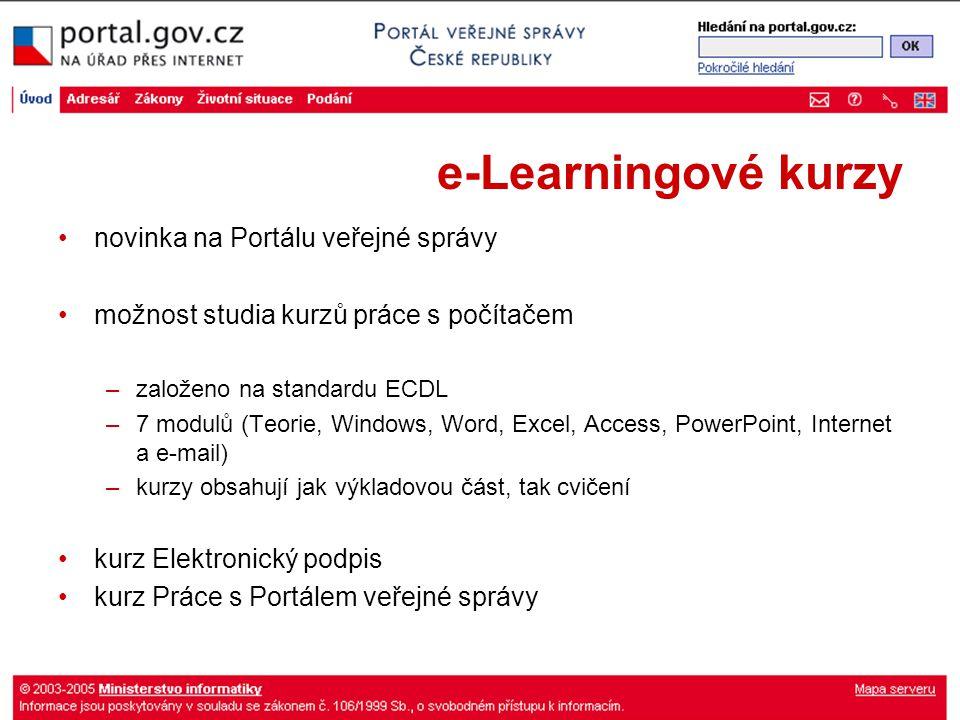 e-Learningové kurzy novinka na Portálu veřejné správy možnost studia kurzů práce s počítačem –založeno na standardu ECDL –7 modulů (Teorie, Windows, W