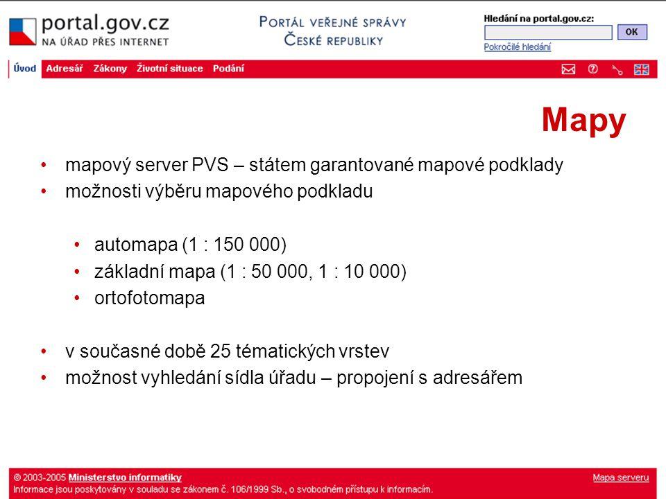 Mapy mapový server PVS – státem garantované mapové podklady možnosti výběru mapového podkladu automapa (1 : 150 000) základní mapa (1 : 50 000, 1 : 10 000) ortofotomapa v současné době 25 tématických vrstev možnost vyhledání sídla úřadu – propojení s adresářem