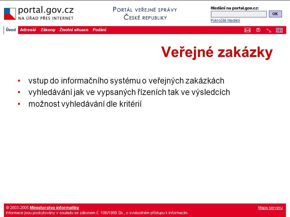 Veřejné zakázky vstup do informačního systému o veřejných zakázkách vyhledávání jak ve vypsaných řízeních tak ve výsledcích možnost vyhledávání dle kritérií